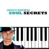 Soul Secrets Lyrics Gregg Karukas