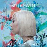 Ashes of My Paradise Lyrics Kelly Sweet