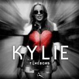 Timebomb (Single) Lyrics KYLIE MINOGUE