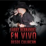 En Vivo Desde Culiacan Lyrics Larry Hernandez
