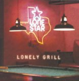 Lonely Grill Lyrics Lonestar
