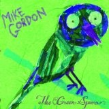 The Green Sparrow Lyrics Mike Gordon