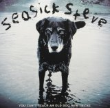 You Can't Teach an Old Dog New Tricks Lyrics Seasick Steve