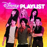 Disney Channel Playlist Lyrics Selena Gomez & Demi Lovato