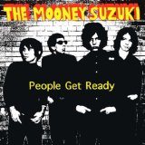 People Get Ready Lyrics The Mooney Suzuki