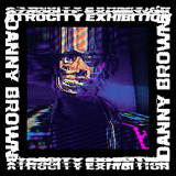 Atrocity Exhibition Lyrics Danny Brown