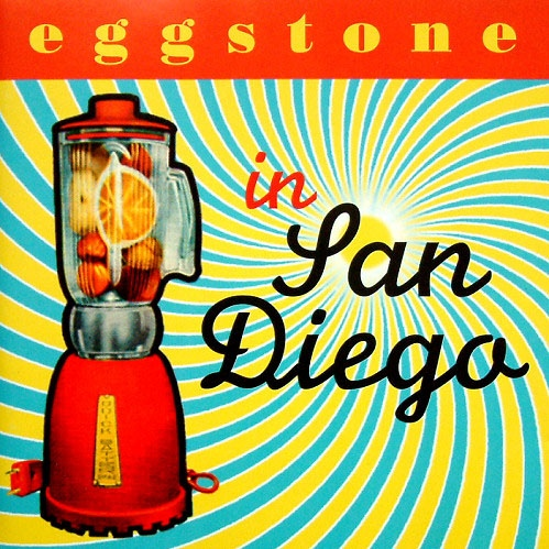Eggstone in San Diego Lyrics Eggstone
