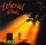 Saved Lyrics Etherial Wind