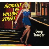 Incident on Willow Street Lyrics Greg Trooper