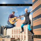 39 Summers Lyrics Hot Breakfast!