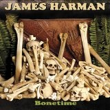 Bonetime  Lyrics James Harman