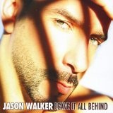 Leave It All Behind Lyrics Jason Walker