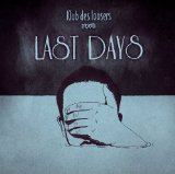 Last Day Lyrics Klub Des Loosers