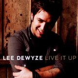 Live It Up Lyrics Lee Dewyze