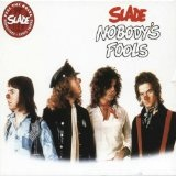 Nobody's Fools Lyrics Slade