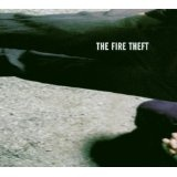 The Fire Theft Lyrics The Fire Theft