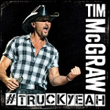 Truck Yeah (Single) Lyrics Tim McGraw