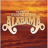 Songs Of Inspiration Lyrics Alabama