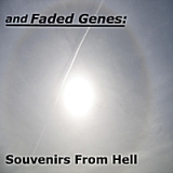 Souvenirs From Hell Lyrics And Faded Genes