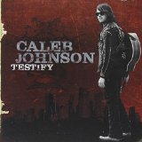 Testify Lyrics Caleb Johnson
