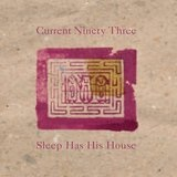Sleep Has His House Lyrics Current 93