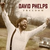 Freedom Lyrics David Phelps