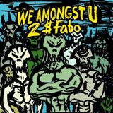 We Amongst U Lyrics Fabo (D4L)