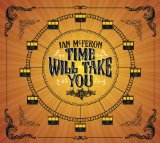 Time Will Take You Lyrics Ian McFeron