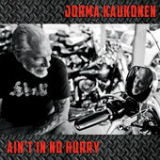 Ain't in No Hurry Lyrics Jorma Kaukonen