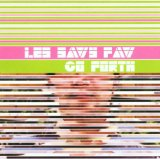 Go Forth Lyrics Les Savy Fav