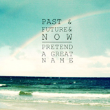 Past & Future & Now (EP) Lyrics Pretend A Great Name