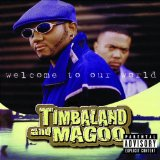 Welcome To Our World Lyrics Timbaland & Magoo
