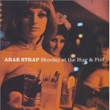 Monday At The Hug And Pint Lyrics Arab Strap