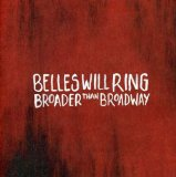 Broader Than Broadway Lyrics Belles Will Ring
