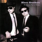Briefcase Full Of Blues Lyrics Blues Brothers, The