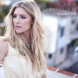 Wanted Lyrics Dara Maclean
