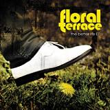 The Better Life (EP) Lyrics Floral Terrace