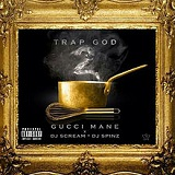 Trap God 2 (Mixtape) Lyrics Gucci Mane