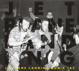 Don't Try Lyrics Jetplane Landing