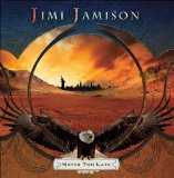 Never Too Late Lyrics Jimi Jamison