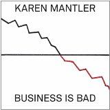 Business Is Bad Lyrics Karen Mantler