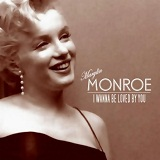 I Wanna Be Loved By You Lyrics Marilyn Monroe
