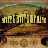 Speed Of Life Lyrics Nitty Gritty Dirt Band