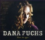 Live From NYC  Lyrics The Dana Fuchs Band
