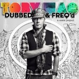Dubbed & Freq'd: A Remix Project Lyrics TobyMac
