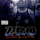 Look What You Did To Me Lyrics Z-Ro