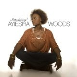 Introducing Ayiesha Woods Lyrics Ayiesha Woods