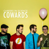 Cowards (EP) Lyrics Careers In Science