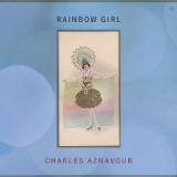 Rainbow Girl Lyrics Charles Aznavour