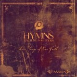 Passion: Hymns - Ancient And Modern Lyrics Chris Tomlin